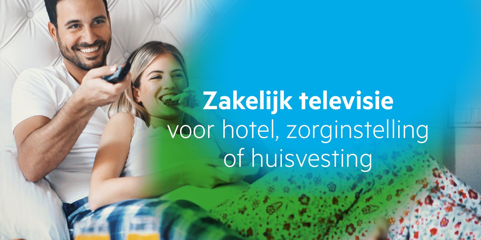 zakelijk tv kijken voor hotel, zorg en huisvesting